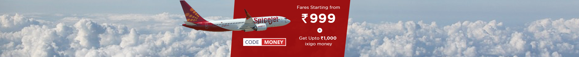 SpiceJet Sale | Fares starting @ Rs 999 + Upto Rs 1000 ixigo