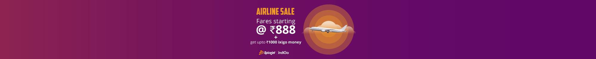 Airline Sale | Fares starting @₹888 + Get upto ₹1000 ixigo